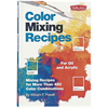 Book Walter Foster Color Mixing Recipes: For Oil and Acrylic **ND**
